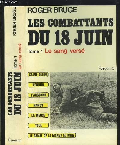 LES COMBATTANTS DU 18 JUIN- TOME 1 vendu seul- LE SANG VERSE