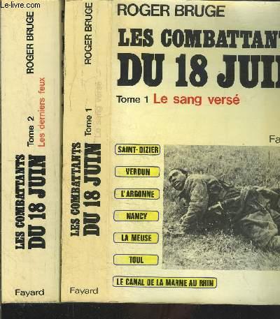LES COMBATTANTS DU 18 JUIN- 2 TOMES EN 2 VOLUMES- TOME 1: LE SANG VERSE- TOME 2: LES DERNIERS FEUX