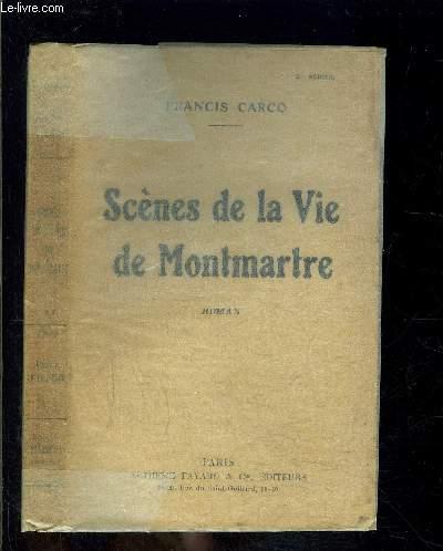 SCENES DE LA VIE DE MONTMARTRE