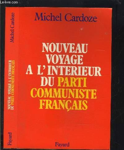 NOUVEAU VOYAGE A L INTERIEUR DU PARTI COMMUNISTE FRANCAIS