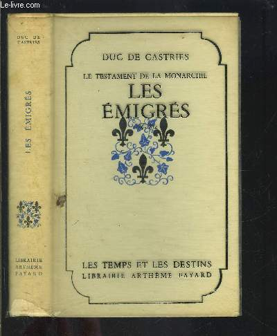 LE TESTAMENT DE LA MONARCHIE- LES EMIGRES 1789-1814