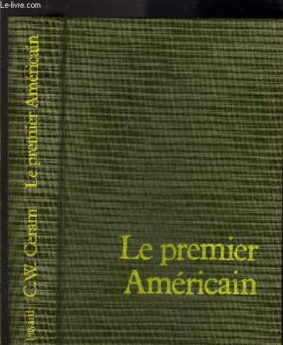 LE PREMIER AMERICAIN- LA DECOUVERTE ARCHEOLOGIQUE DE L AMERIQUE DU NORD