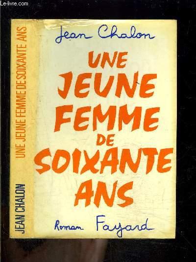 UNE JEUNE FEMME DE SOIXANTE ANS