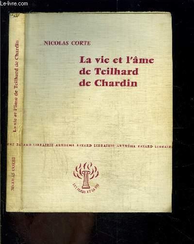 LA VIE ET L AME DE TEILHARD DE CHARDIN