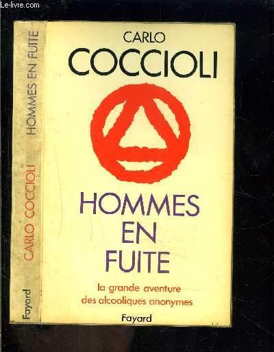 HOMMES EN FUITE- LA GRANDE AVENTURE DES ALCOOLIQUES ANONYMES