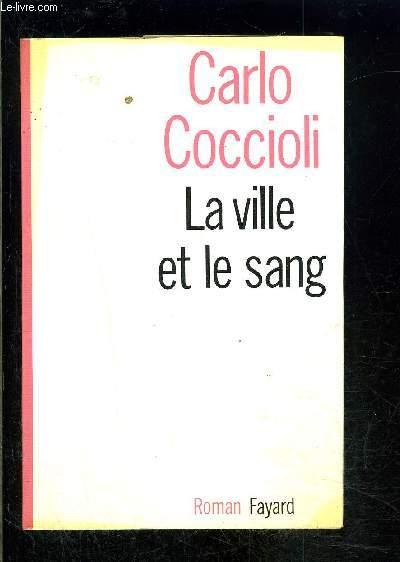LA VILLE ET LE SANG