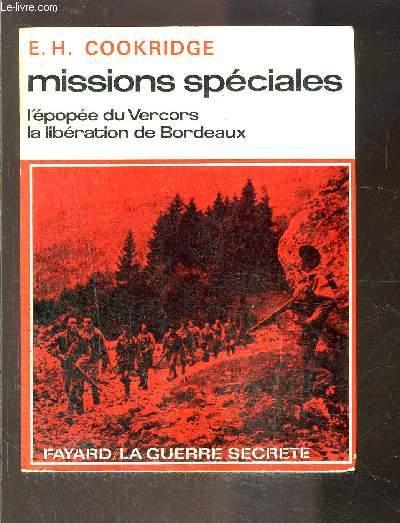 MISSIONS SPECIALES- L EPOPEE DU VERCORS- LA LIBERATION DE BORDEAUX