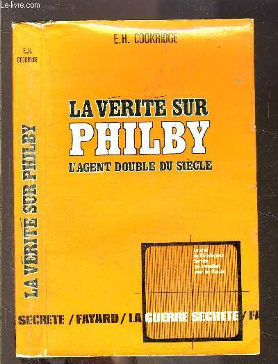 LA VERITE SUR PHILBY L AGENT DOUBLE DU SIECLE