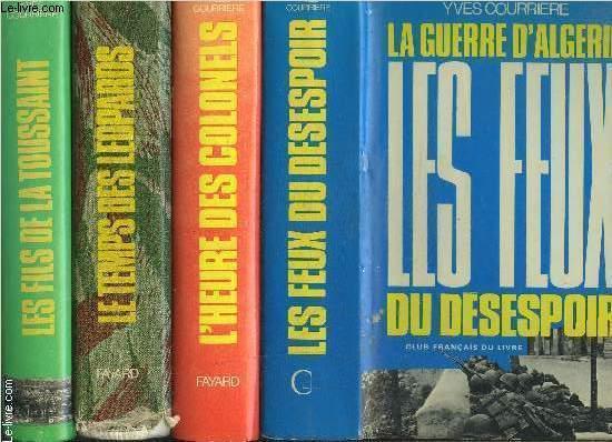 LA GUERRE D ALGERIE - 4 TOMES EN 4 VOLUMES- LES FILS DE LA TOUSSAINT- LE TEMPS DES LEOPARDS- L HEURE DES COLONELS- LES FEUX DU DESESPOIRS.