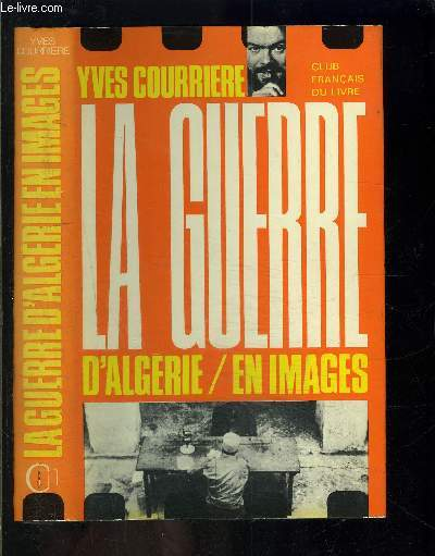 LA GUERRE D ALGERIE EN IMAGES