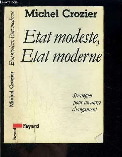 ETAT MODESTE, ETAT MODERNE- STRATEGIES POUR UN AUTRE CHANGEMENT