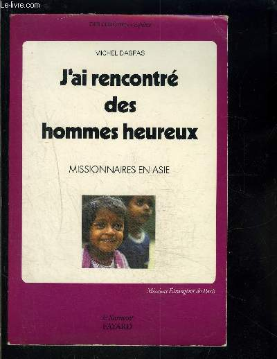 J AI RENCONTRE DES HOMMES HEUREUX- MISSIONNAIRES EN ASIE