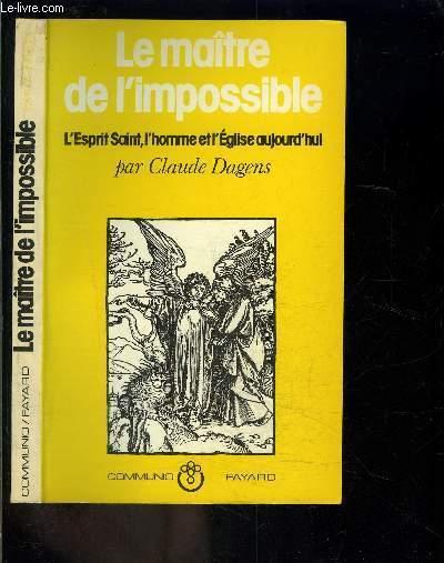 LE MAITRE DE L IMPOSSIBLE- L ESPRIT SAINT, L HOMME ET L EGLISE AUJOURD HUI- ENVOI DE L AUTEUR