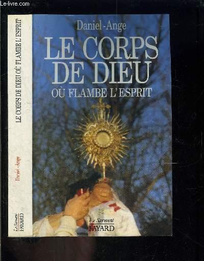 LE CORPS DE DIEU OU FLAMBE L ESPRIT