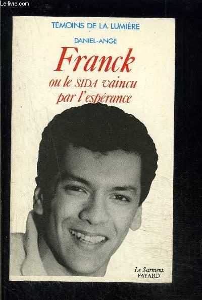 FRANCK OU LE SIDA VAINCU PAR L ESPERANCE