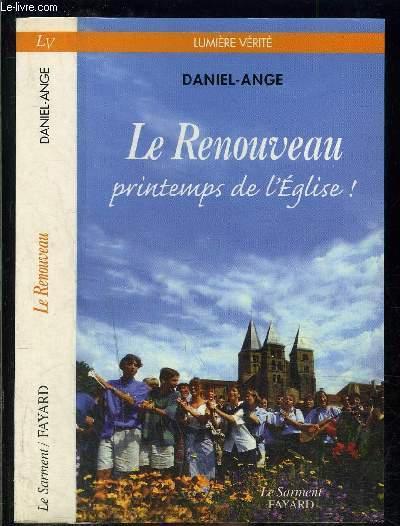 LE RENOUVEAU- PRINTEMPS DE L EGLISE! / LUMIERE VERITE