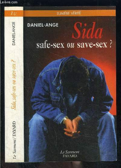 SIDA, SAFE SEX OU SAVE SEX?