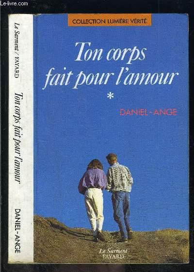 TON CORPS FAIT POUR L AMOUR TOME 1 vendu seul / Lumière verité