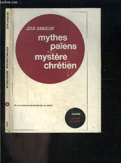 MYTHES PAIENS MYSTERE CHRETIEN / 1ère partie