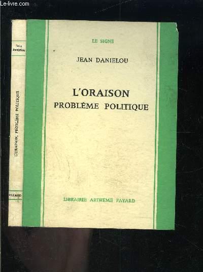 L ORAISON- PROBLEME POLITIQUE / LE SIGNE