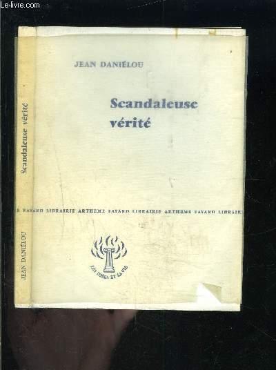 SCANDALEUSE VERITE