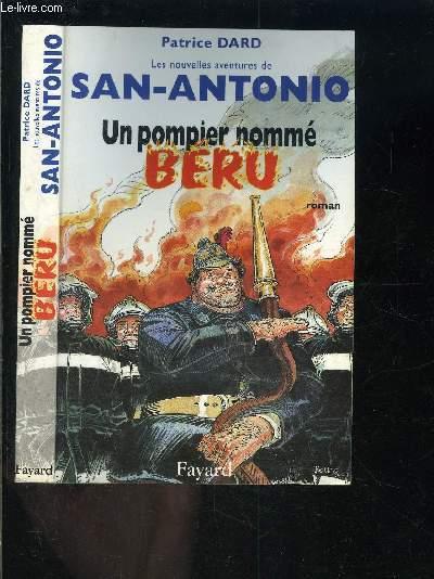 UN POMPIER NOMME BERU- LES NOUVELLES AVENTURES DE SAN ANTONIO