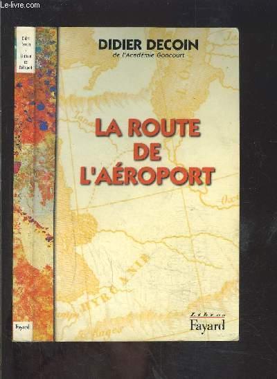 LA ROUTE DE L AEROPORT