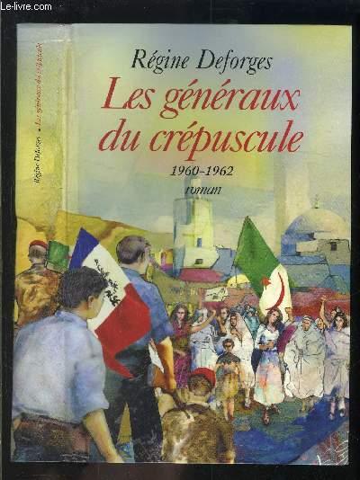 LES GENERAUX DU CREPUSCULE 1960-1962