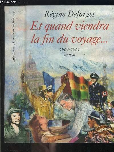 ET QUAND VIENDRA LA FIN DU VOYAGE... 1964-1967