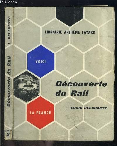 DECOUVERTE DU RAIL / VOICI LA FRANCE n°3