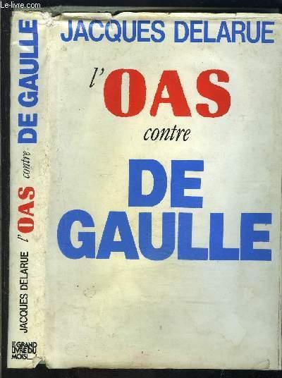L OAS CONTRE DE GAULLE