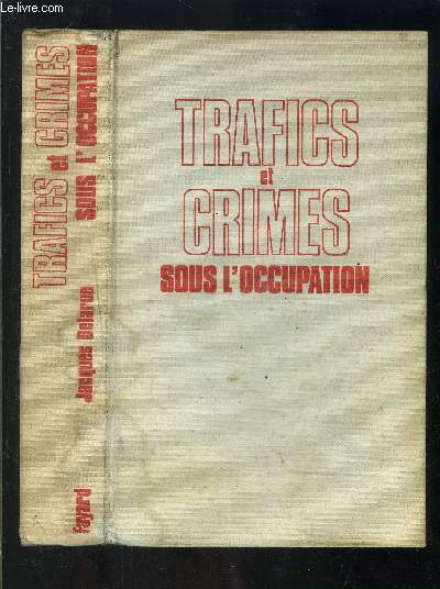 TRAFICS ET CRIMES SOUS L OCCUPATION