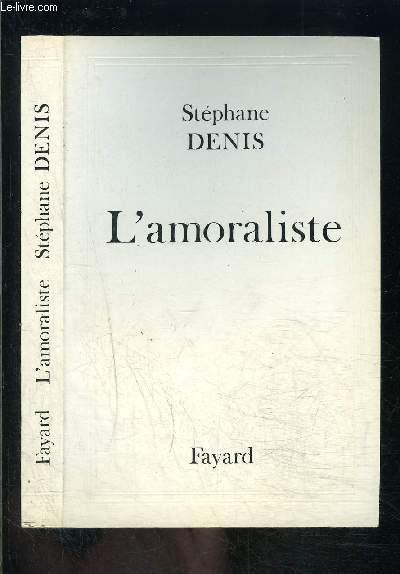 L AMORALISTE