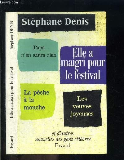 ELLE A MAIGRI POUR LE FESTIVAL / ...