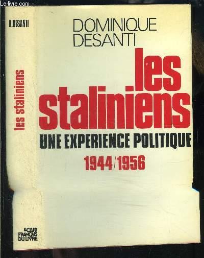 LES STALINIENS- UNE EXPERIENCE POLITIQUE 1944-1956