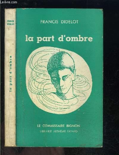 LA PART D OMBRE- LE COMMISSAIRE BIGNON
