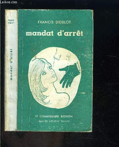 MANDAT D ARRET- LE COMMISSAIRE BIGNON