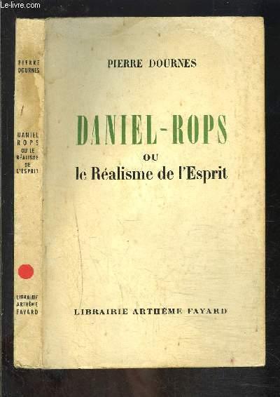 DANIEL ROPS OU LE REALISME DE L ESPRIT