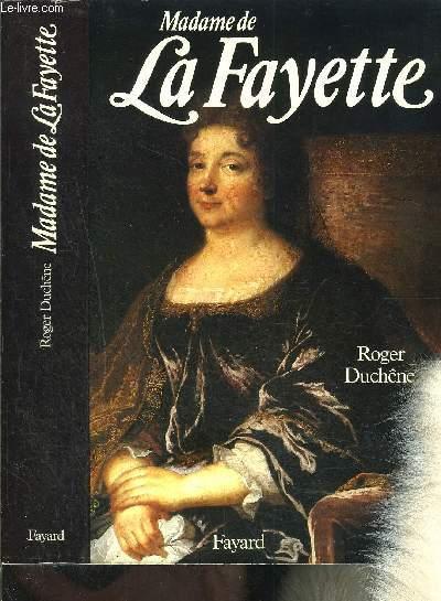 MADAME LA FAYETTE- LA ROMANCIERE AUX CENT BRAS