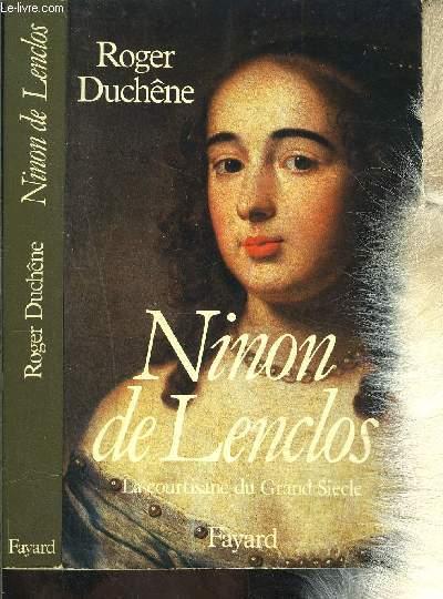 NINON DE LENCLOS- LA COURTISANE DU GRAND SIECLE