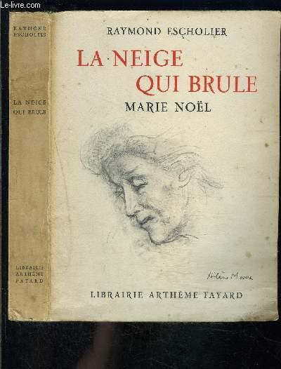 LA NEIGE QUI BRULE- MARIE NOEL / ENVOI DE L AUTEUR