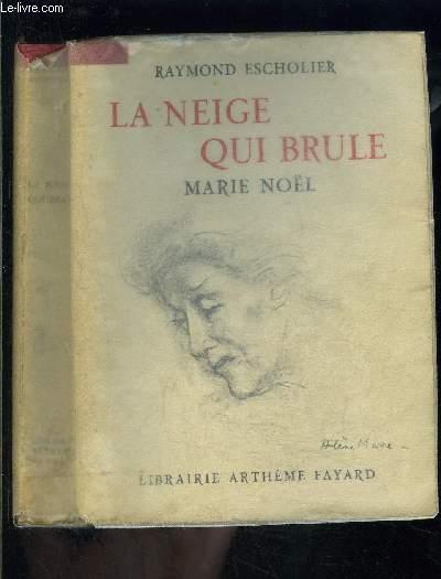 LA NEIGE QUI BRULE- MARIE NOEL