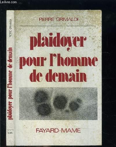 PLAIDOYER POUR L HOMME DE DEMAIN- Réflexions sur la biologie et la psycho-sociologie humaine