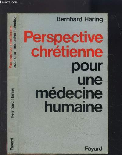 PERSPECTIVE CHRETIENNE POUR UNE MEDECINE HUMAINE