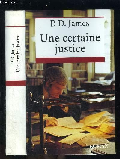 UNE CERTAINE JUSTICE