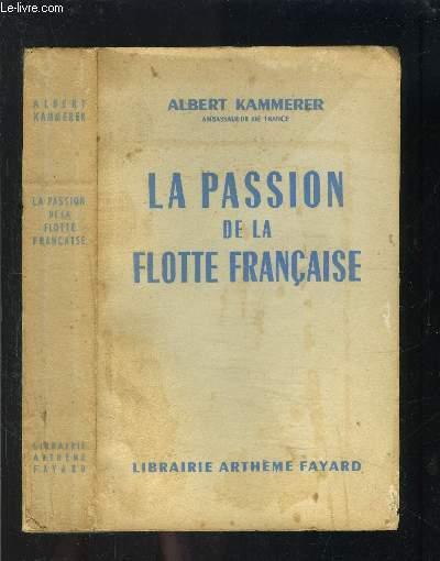 LA PASSION DE LA FLOTTE FRANCAISE- DE MERS EL KEBIR A TOULON