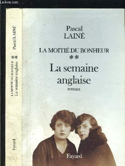 LA MOITIE DU BONHEUR- TOME 2. LA SEMAINE ANGLAISE
