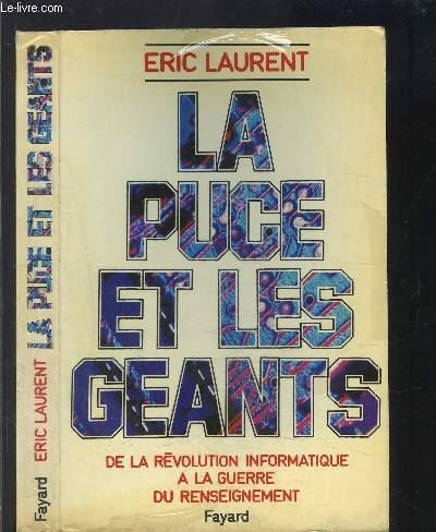 LA PUCE ET LES GEANTS- DE LA REVOLUTION INFORMATIQUE A LA GUERRE DU RENSEIGNEMENT