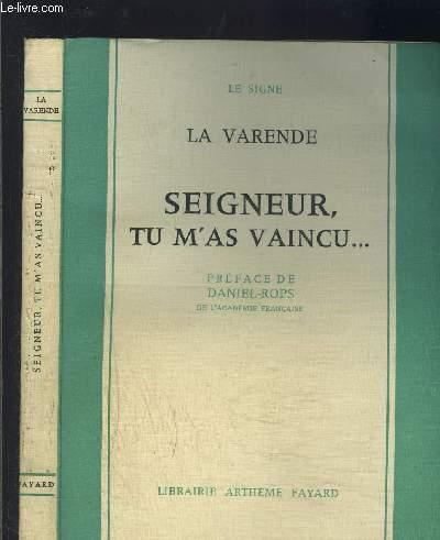 SEIGNEUR, TU M AS VAINCU...