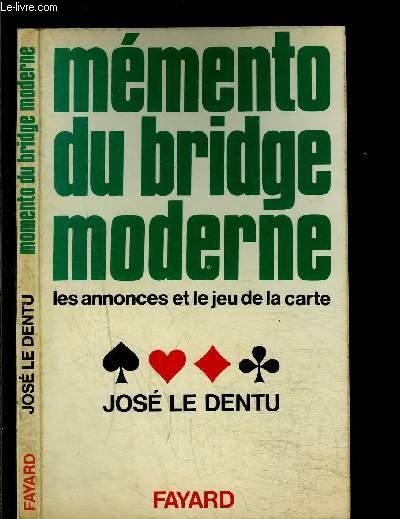 MEMENTO DU BRIDGE MODERNE- LES ANNONCES ET LE JEU DE LA CARTE
